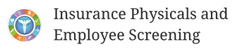 Insurance Physicals and Employee Screening